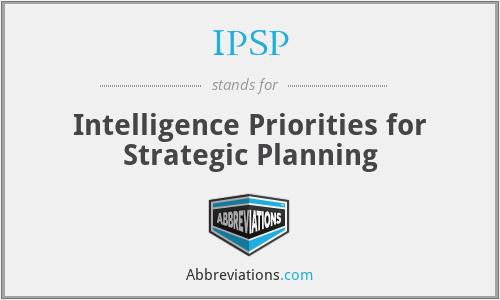 IPSP - Intelligence Priorities for Strategic Planning