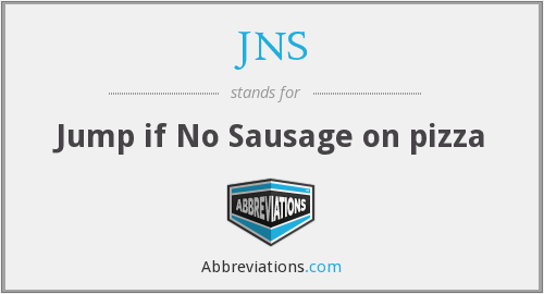 JNS - Jump if No Sausage on pizza