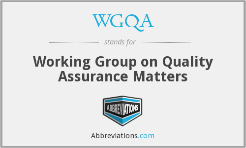 WGQA - Working Group on Quality Assurance Matters
