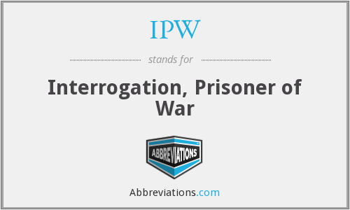 IPW - Interrogation, Prisoner of War