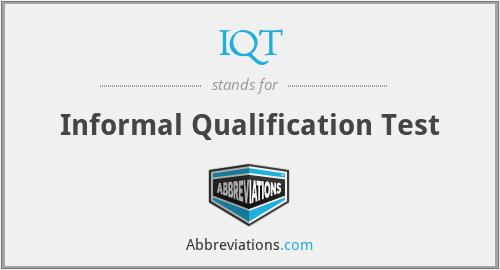 IQT - Informal Qualification Test