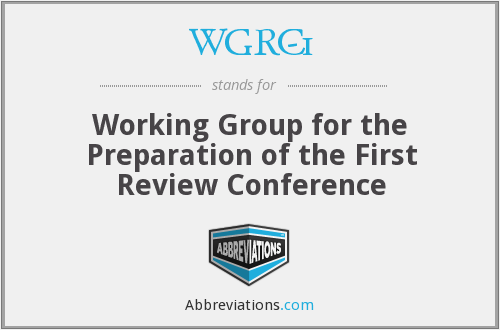 WGRC-1 - Working Group for the Preparation of the First Review Conference
