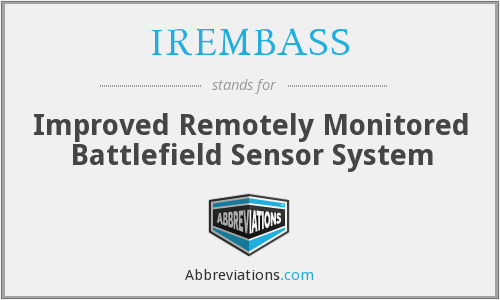 IREMBASS - Improved Remotely Monitored Battlefield Sensor System