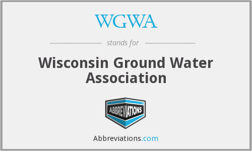 WGWA - Wisconsin Ground Water Association
