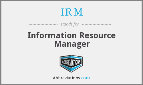 IRM - Information Resource Manager