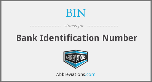 BIN - Bank Identification Number