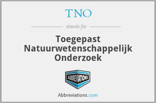 TNO - Toegepast Natuurwetenschappelijk Onderzoek