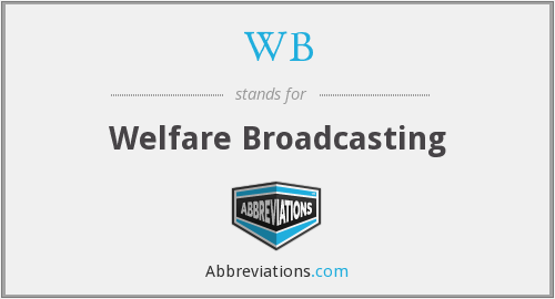 WB - Welfare Broadcasting
