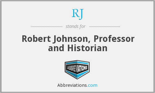 RJ - Robert Johnson, Professor and Historian