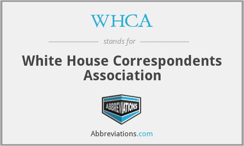 WHCA - White House Correspondents Association