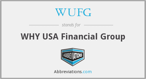 WUFG - WHY USA Financial Group