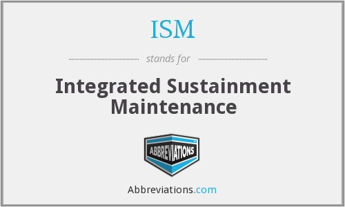 ISM - Integrated Sustainment Maintenance