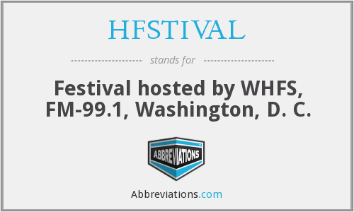 HFSTIVAL - Festival hosted by WHFS, FM-99.1, Washington, D. C.