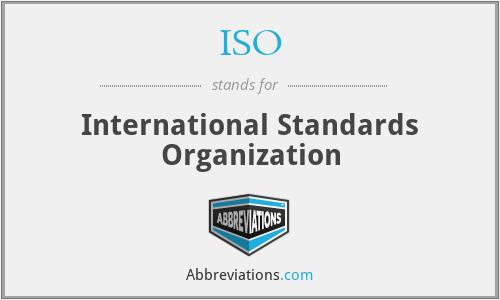 ISO - International Standards Organization