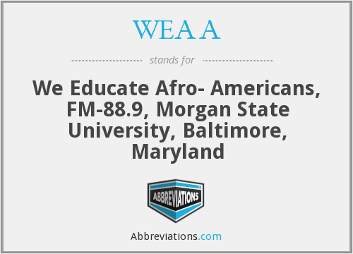 WEAA - We Educate Afro- Americans, FM-88.9, Morgan State University, Baltimore, Maryland