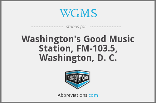 WGMS - Washington's Good Music Station, FM-103.5, Washington, D. C.