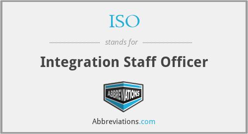 ISO - Integration Staff Officer