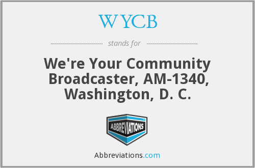 WYCB - We're Your Community Broadcaster, AM-1340, Washington, D. C.