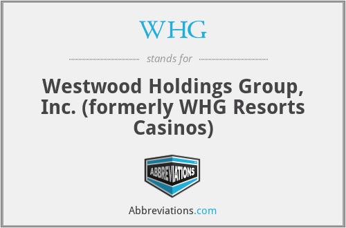 WHG - Westwood Holdings Group, Inc. (formerly WHG Resorts Casinos)