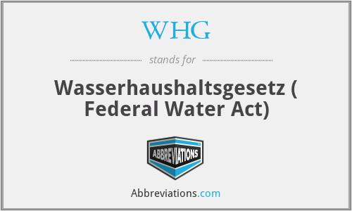 WHG - Wasserhaushaltsgesetz ( Federal Water Act)