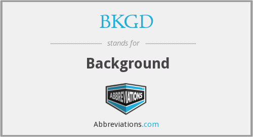 What does BKGD stand for?