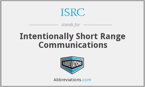 ISRC - Intentionally Short Range Communications
