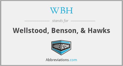 WBH - Wellstood, Benson, & Hawks