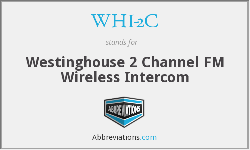 WHI-2C - Westinghouse 2 Channel FM Wireless Intercom