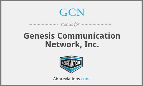 GCN - Genesis Communication Network, Inc.