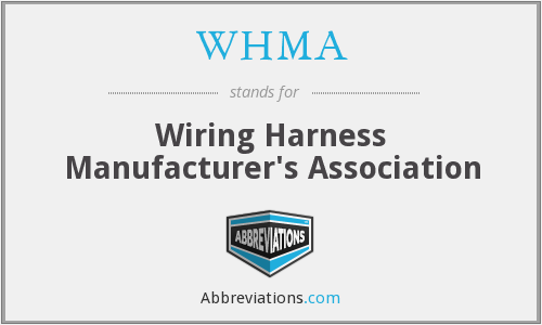 WHMA - Wiring Harness Manufacturer's Association