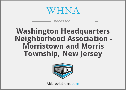 WHNA - Washington Headquarters Neighborhood Association - Morristown and Morris Township, New Jersey
