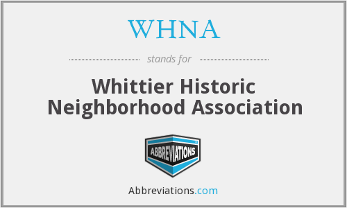 WHNA - Whittier Historic Neighborhood Association