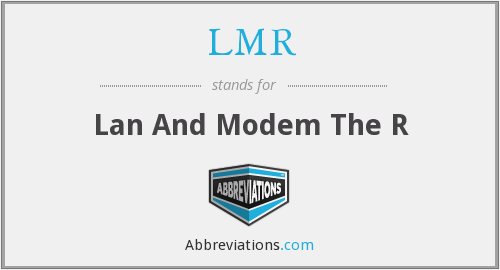 LMR - Lan And Modem The R