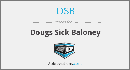 DSB - Dougs Sick Baloney
