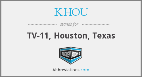 What does KHOU stand for?