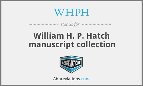 WHPH - William H. P. Hatch manuscript collection