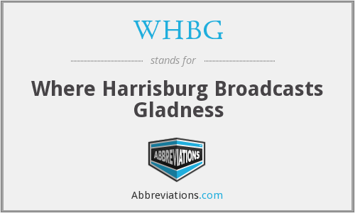 WHBG - Where Harrisburg Broadcasts Gladness