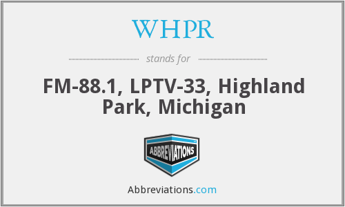 WHPR - FM-88.1, LPTV-33, Highland Park, Michigan