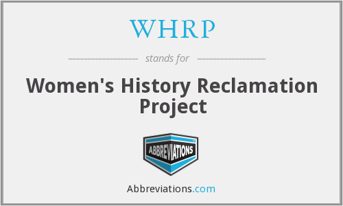 WHRP - Women's History Reclamation Project