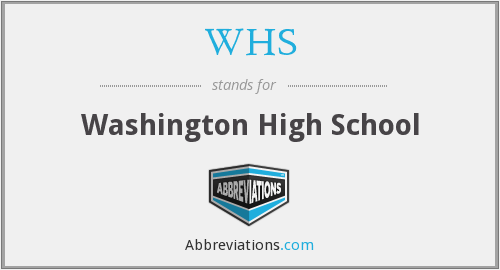 WHS - Washington High School