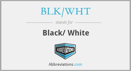 BLK/WHT - Black/ White