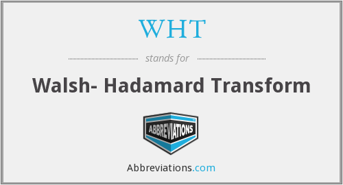 WHT - Walsh- Hadamard Transform