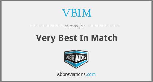 VBIM - Very Best In Match
