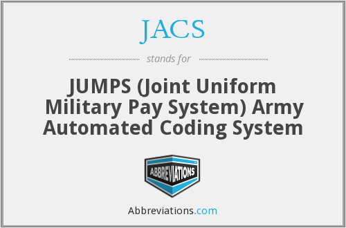 JACS - JUMPS (Joint Uniform Military Pay System) Army Automated Coding System
