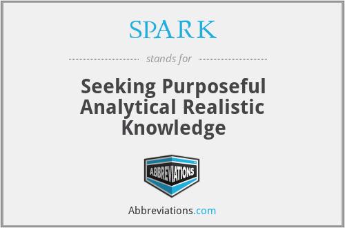 SPARK - Seeking Purposeful Analytical Realistic Knowledge