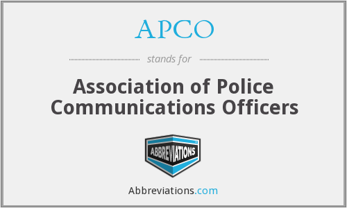 APCO - Association of Police Communications Officers