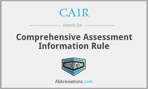 CAIR - Comprehensive Assessment Information Rule
