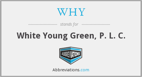 WHY - White Young Green, P. L. C.