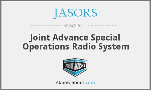 JASORS - Joint Advance Special Operations Radio System