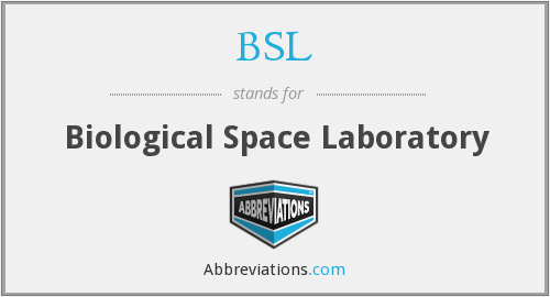 BSL - Biological Space Laboratory